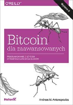 Bitcoin dla zaawansowanych. Programowanie z użyciem otwartego łańcucha bloków
